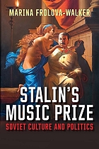 Stalin's Music Prize : Soviet culture and politics