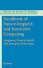 Handbook of nature-inspired and innovative computing : integrating classical models with emerging technologies