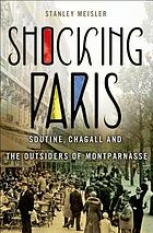 Shocking Paris : Soutine, Chagall and the outsiders of Montparnasse