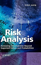Risk analysis : assessing uncertainties beyond expected values and probabilities