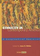 Ethnicity in contemporary America : a geographical appraisal