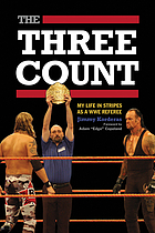 The three count : my life in stripes as a WWE referee