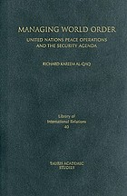 Managing world order : United Nations peace operations and the security agenda