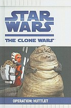 Star Wars, the Clone Wars. Operation: Huttlet
