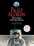 Buzz Aldrin : reaching for the moon