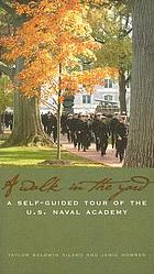 A walk in the yard : a self-guided tour of the U.S. Naval Academy