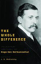 The whole difference : selected writings of Hugo von Hofmannsthal
