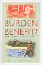 Burden or benefit? : imperial benevolence and its legacies