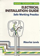 Electrical installation guide : safe working practice