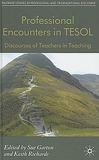 Professional encounters in TESOL : discourses of teachers in teaching