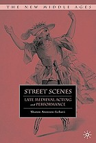 Street scenes : late medieval acting and performance