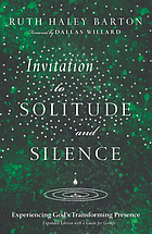 Invitation to solitude and silence : experiencing God's transforming presence