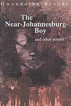 The near-Johannesburg boy, and other poems