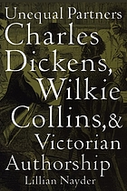 Unequal partners : Charles Dickens, Wilkie Collins, and Victorian authorship