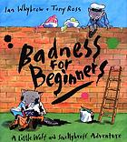 Badness for beginners : a Little Wolf and Smellybreff adventure