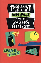 Portrait of the walrus by a young artist : a novel about art, bowling, pizza, sex, and hair spray