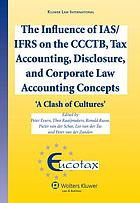 The influence of IAS/IFRS on the CCCTB, tax accounting, disclosure and corporate law accounting concepts : 'a clash of cultures'