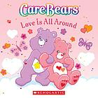 Care Bears : love is all around