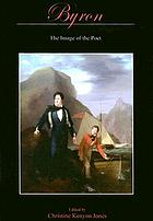 Byron : the image of the poet