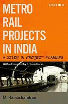 Metro rail projects in India : a study in project planning