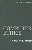 Computer ethics : a case-based approach