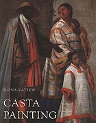 Casta painting : images of race in eighteenth-century Mexico