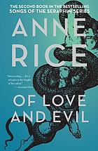 Of love and evil : the songs of the seraphim, a novel