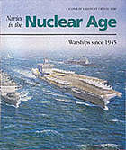 Navies in the nuclear age : warships since 1945
