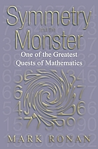 Symmetry and the monster : one of the greatest quests of mathematics