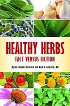 Healthy herbs : fact versus fiction
