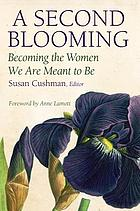 A second blooming : becoming the women we are meant to be