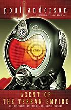 Agent of the Terran Empire : the continuing adventures of Dominic Flandry