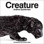 Creature / Andrew Zuckerman.