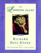 The looking glass : a novel