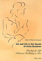 Art and life in the novels of Anita Brookner : reading for life, subversive re-writing to live