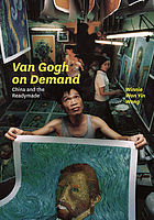 Van Gogh on demand : China and the readymade