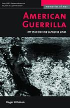American guerrilla : my war behind enemy lines