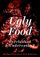 Ugly food : overlooked and undercooked
