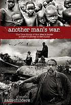 Another man's war : the true story of one man's battle to save children in the Sudan