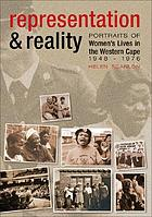 Representation & reality : portraits of women's lives in the Western Cape, 1948-1976