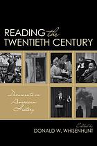 Reading the twentieth century : documents in American history