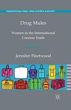 Drug mules : women in the international cocaine trade