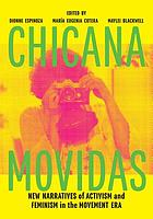 Chicana Movidas : New Narratives of Activism and Feminism in the Movement Era.