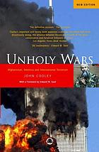 Unholy wars : Afghanistan, America, and international terrorism