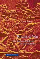 Rituals of war : the body and violence in Mesopotamia
