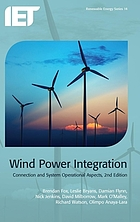 Wind power integration : connection and system operational aspects