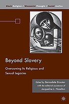 Beyond slavery : overcoming its religious and sexual legacies