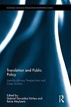 Translation and public policy : interdisciplinary perspectives and case studies