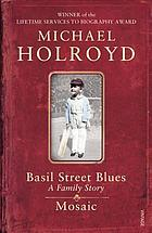 Basil Street blues ; and, Mosaic : family stories