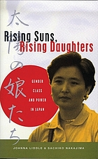 Rising suns, rising daughters : gender, class, and power in Japan